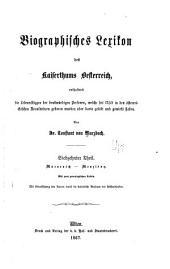 Biographisches lexikon des kaiserthums Oesterreich: enthaltend die lebensskizzen der denkwürdigen personen, welche seit 1750 in den österreichischen kronländern geboren wurden oder darin gelebt und gewirkt haben, Band 17