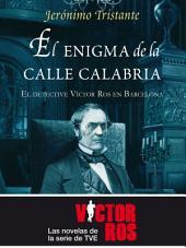 El enigma de la Calle Calabria: El detective Víctor Ros en Barcelona.