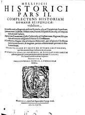 Mellificium Historicum integrum: ... Collecto Flore Et Succo Ex Optimis Et Praestantissimis autoribus .... Complectens Historiam Romanae Reipublicae: videlicit, Initia urbis conditae ... Gubernationem Consulum ... Imperatorum Romanorum ... : Collecto Flore Et Succo Ex Optimis Auctoribus, qui fide maxime digni habentur & iudicantur, Volume 2