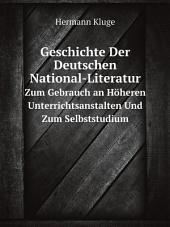 Geschichte Der Deutschen National-Literatur