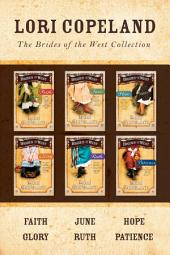 The Brides of the West Collection: Faith / June / Hope / Glory / Ruth / Patience