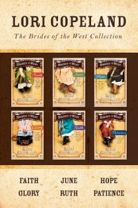 The Brides of the West Collection  Faith   June   Hope   Glory   Ruth   Patience PDF