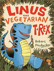 Linus the Vegetarian T  rex PDF