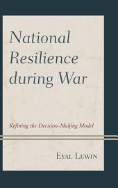 National Resilience during War: Refining the Decision-Making Model