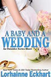 A Baby And A Wedding: An Outsider Series Short