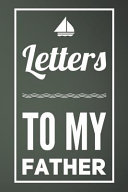 Letters to My Father: 110-Page Blank Lined Journal Perfect for Letter Writing Father Gift