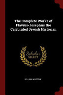 The Complete Works of Flavius Josephus the Celebrated Jewish Historian PDF