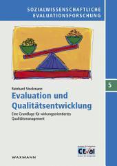 Evaluation und Qualitätsentwicklung: Eine Grundlage für wirkungsorientiertes Qualitätsmanagement