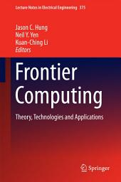Frontier Computing: Theory, Technologies and Applications