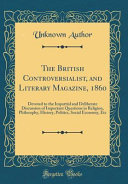 The British Controversialist  and Literary Magazine  1860 PDF