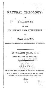 Natural theology, or, Evidences of the existence and attributes of the deity: collected from the appearances of nature