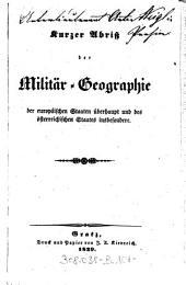 Kurzer Abriß der Militär-Geographie der europäischen Staaten überhaupt und des österreichischen Staates insbesondere