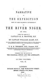 A Narrative of the Expedition Sent by Her Majesty's Government to the River Niger, in 1841, Under the Command of Captain H. D. Trotter, R. N.: In Two Volumes, Volume 2