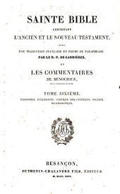 Sainte Bible, contenant l'Ancien et le Nouveau Testament: avec une traduction française, en forme de paraphrase, Volume 6