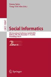 Social Informatics: 8th International Conference, SocInfo 2016, Bellevue, WA, USA, November 11-14, 2016, Proceedings, Part 2