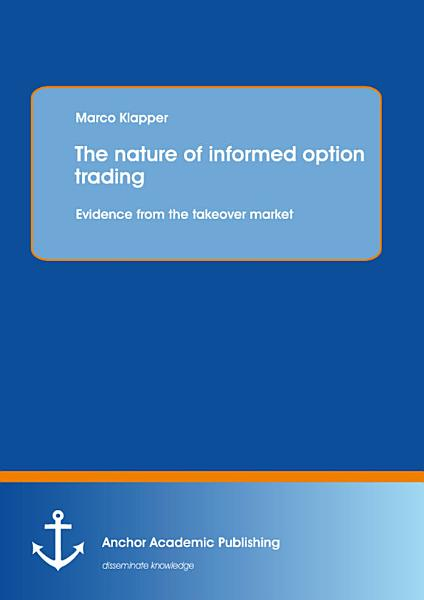 The nature of informed option trading: Evidence from the takeover market