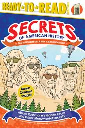 Mount Rushmore's Hidden Room and Other Monumental Secrets: Monuments and Landmarks