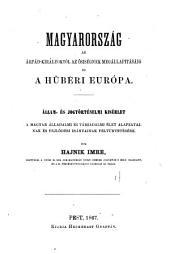 Magyarország az Árpád-királyoktól az ősiségnek megállapításáig és a hűbéri Európa: Állam- és jogtörténelmi kisérlet a magyar álladalmi és társadalmi élet alapzatainak és fejlődési irányainak feltüntetésére