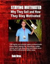 Staying Motivated: Why They Sell and How They Stay Motivated