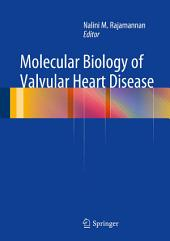 Molecular Biology of Valvular Heart Disease