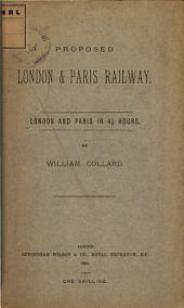 Proposed London & Paris Railway: London and Paris in 4 1/2 Hours