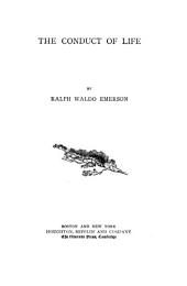 The Works of Ralph Waldo Emerson: The conduct of life