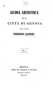 Guida artistica per la città di Genova: Volume 1