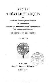 Ancien théâtre françois, ou Collection des ouvrages dramatiques les plus remarquables depuis les mystères jusqu'à Corneille: 7, Volume9