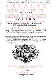Annales Ecclesiastici: Incipiens Ab Adventu D. N. F. C. Perducitur usque ad Trajani Imperatoris exordium: complectitur annos centum, Volume 1