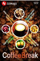Coffee Break: Manfaat White-Coffee Jika Kita Konsumsi Tidak Secara Berlebihan. Sejarah Kopi Di Indonesia Dan Negara Penghasil Biji-Kopi Terbesar Untuk Dunia. SN-20.