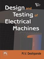 Design And Testing Of Electrical Machines PDF