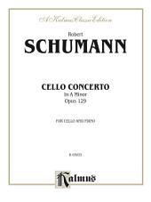 Cello Concerto, Opus 129: For Cello and Piano