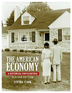 The American Economy  A Historical Encyclopedia  2nd Edition  2 volumes  PDF