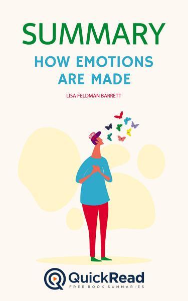 Download How Emotions Are Made by Lisa Feldman Barrett  Summary  Book