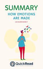 How Emotions Are Made by Lisa Feldman Barrett (Summary)