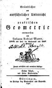 Gründlicher und ausführlicher Unterricht zur praktischen Geometrie: ... mit sieben Kupfertafeln. 1