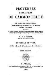 Proverbes dramatiques de Carmontelle: précédés de la vie de Carmontelle, d'une dissertation historique et morale sur les proverbes, et suivis d'une table explicative de l'origine et du sens des proverbes contenus dans l'ouvrage, Volume 2