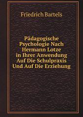 P?dagogische Psychologie Nach Hermann Lotze in Ihrer Anwendung Auf Die Schulpraxis Und Auf Die Erziehung