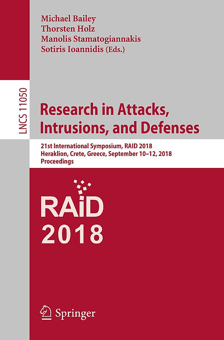 Research in Attacks, Intrusions, and Defenses