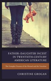 Father–Daughter Incest in Twentieth-Century American Literature: The Complex Trauma of the Wound and the Voiceless