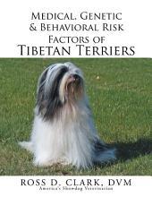 Medical, Genetic & Behavioral Risk Factors of Tibetan Terriers