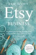 Etsy Business   Beginners Guide To Starting Your Own Etsy Business   Learn Etsy Marketing   SEO PDF
