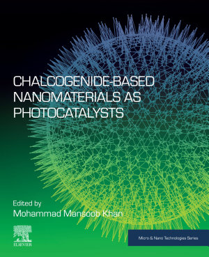 Chalcogenide-Based Nanomaterials as Photocatalysts