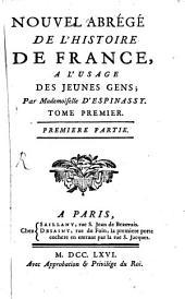 Nouvel Abrégé De L'Histoire De France: A L'Usage Des Jeunes Gens, Volume1,Numéro1
