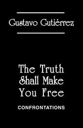The Truth Shall Make You Free: Confrontations
