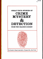 GREAT TRUE STORIES OF CRIME MYSTERY & DETECTION FROM THE READERS DIGEST