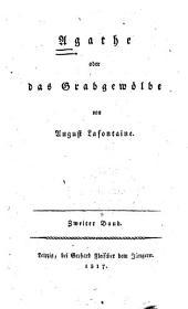 Agathe: oder, das Grabgewölbe, Band 2
