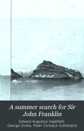 A Summer Search for Sir John Franklin: With a Peep Into the Polar Basin