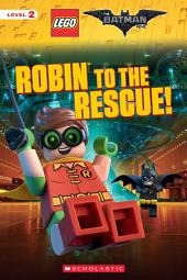 Robin to the Rescue! (The LEGO Batman Movie: Reader)