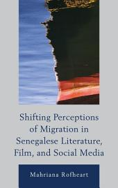 Shifting Perceptions of Migration in Senegalese Literature, Film, and Social Media
